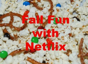 Fall Fun with Netflix #StreamTeam