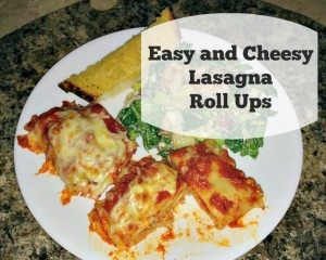 Easy and Cheesy Lasagna Roll Ups #Recipe